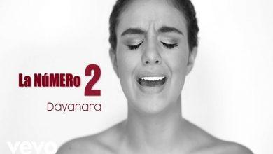 Photo of Dayanara estrenó su nuevo sencillo «La número 2»