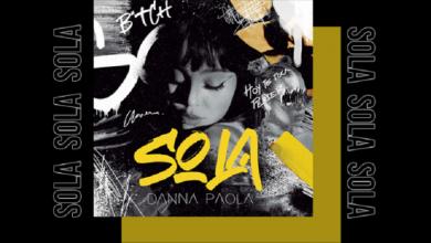 """Photo of El """"empoderamiento"""" de la soltería de la mexicana Danna Paola en """"Sola"""""""
