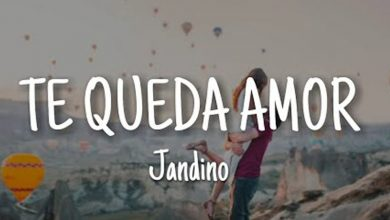 Photo of Nuevo tema musical de Jandino «Te queda amor»